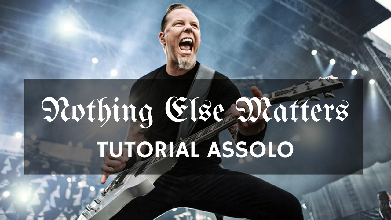 assoli di chitarra - nothing else matters - metallica - tutorial
