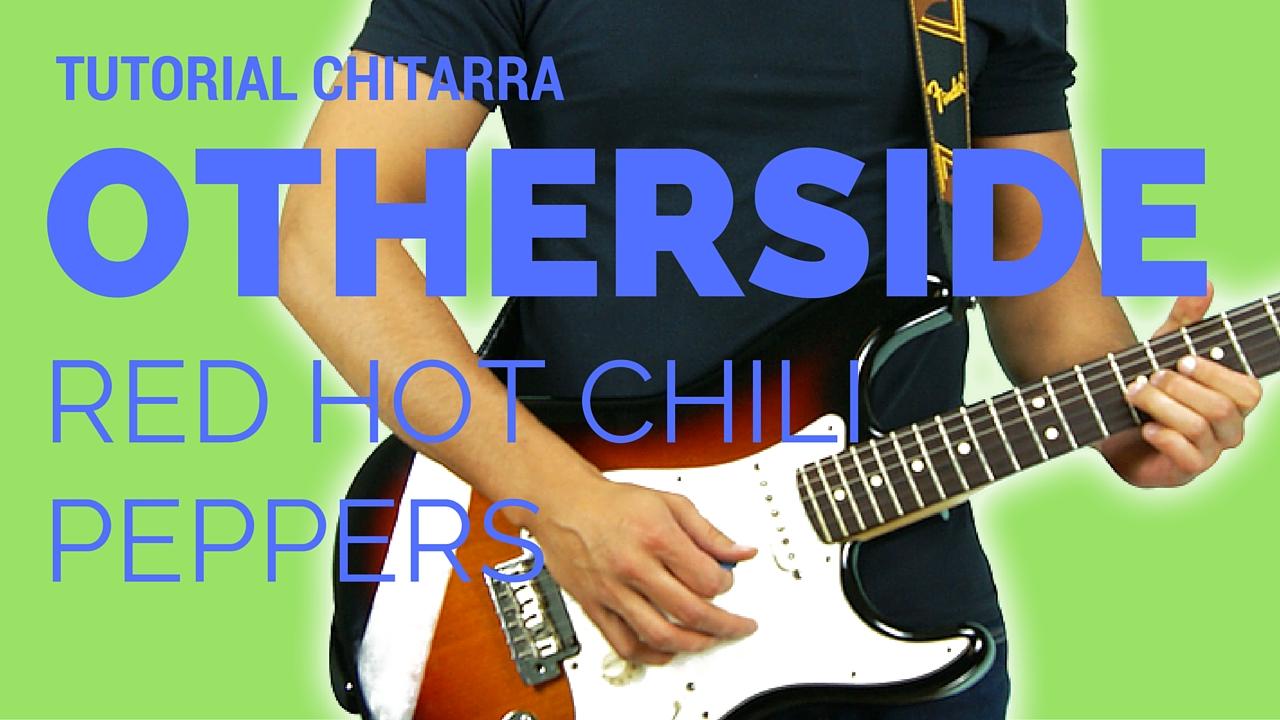 Come suonare otherside dei red hot chili peppers con la chitarra elettrica