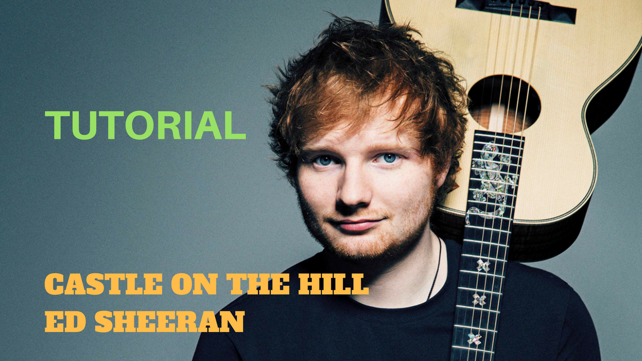 Accordi e Ritmica, Tutorial Chitarra, Castle On The Hill, Ed Sheeran