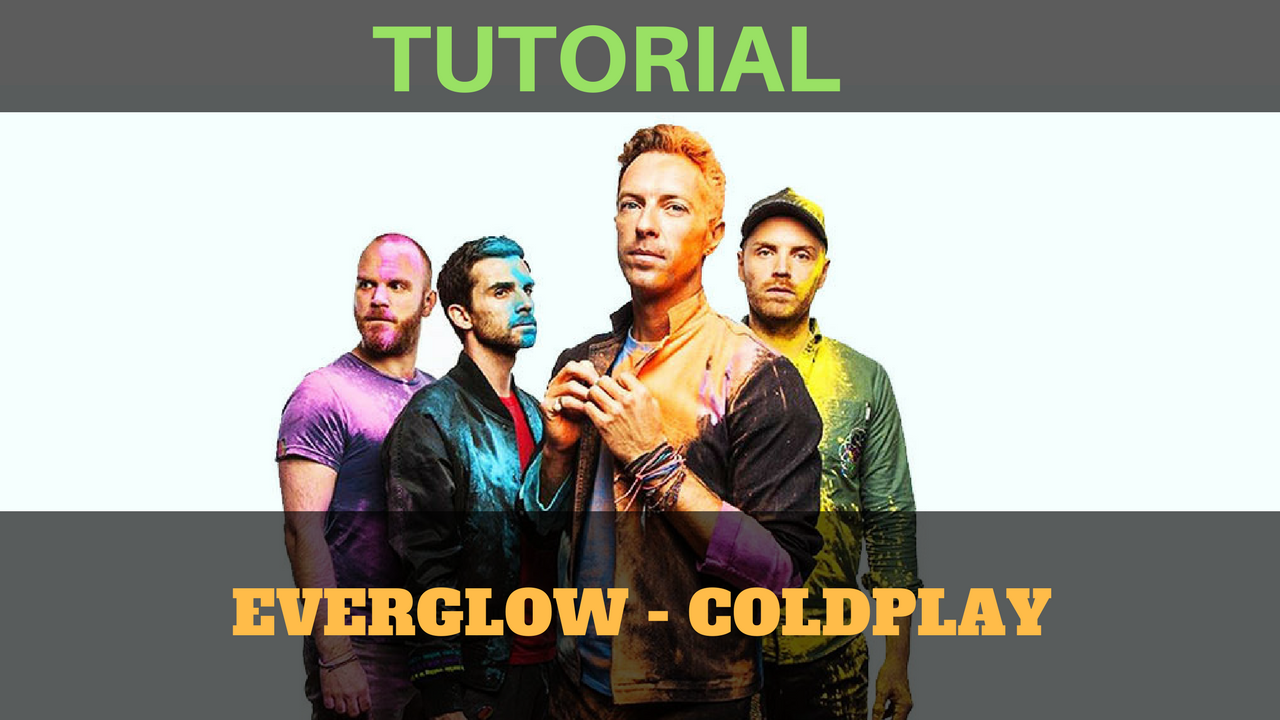 TUTORIAL CHITARRA ACCORDI COLDPLAY EVERGLOW